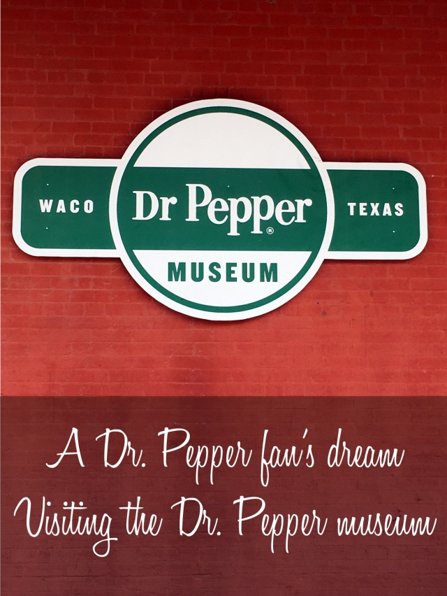 Dr Pepper museum in Waco Texas