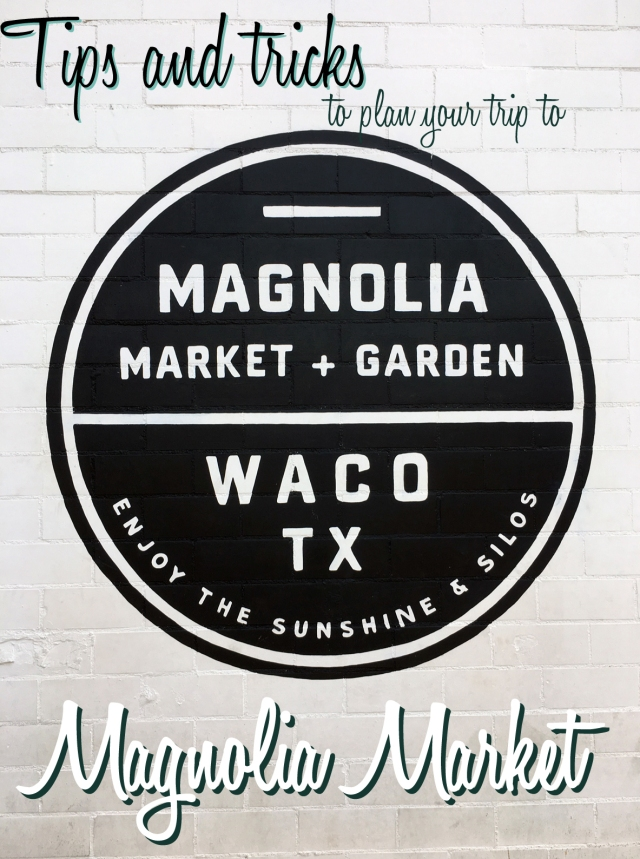 Tips and tricks to plan your trip to Magnolia Market